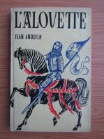 Anticariat: Jean Anouilh - L'Alovette