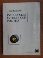 Anticariat: Jean Baudouin - Introducere in sociologia politica