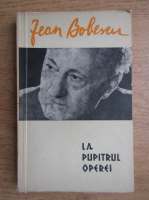 Anticariat: Jean Bobescu - La pupitrul operei