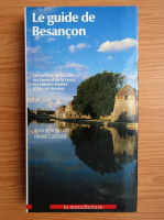 Anticariat: Jean Boichard - Le guide de Besancon