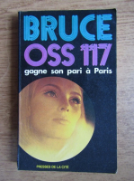 Anticariat: Jean Bruce - O.S.S 117 gagne son pari a Paris