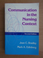 Anticariat: Jean C. Bradley - Communication in the nursing context
