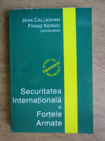 Anticariat: Jean Callaghan - Securitatea internationala si fortele armate
