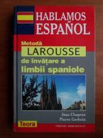 Jean Chapron - Hablamos espanol. Metoda Larousse de invatare a limbii spaniole