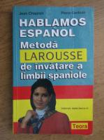 Anticariat: Jean Chapron, Pierre Gerboin - Hablamos espanol. Metoda Larousse de invatare a limbii spaniole