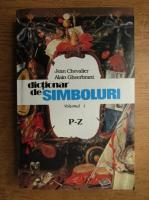 Jean Chevalier - Dictionar de simboluri (P-Z, volumul 3)