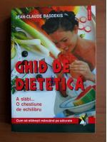 Anticariat: Jean Claude Basdekis - Ghid de dietetica