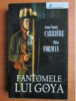 Anticariat: Jean Claude Carriere - Fantomele lui Goya