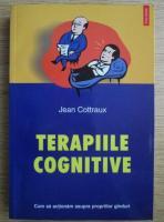 Anticariat: Jean Cottraux - Terapiile cognitive
