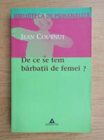 Anticariat: Jean Cournut - De ce se tem barbatii de femei?