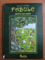 Anticariat: Jean de la Fontaine - Fabule pentru toti copiii