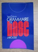 Jean Dubois - Grammaire de base, larousse