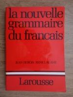Jean Dubois, Rene Lagane - La nouvelle grammaire du francais