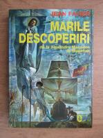 Anticariat: Jean Favier - Marile descoperiri de la Alexandru Macedon la Magellan