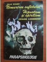 Anticariat: Jean Finot - Nemurirea sufletului. Hipnotism si spiritism