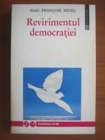 Jean Francois Revel - Revirimentul democratiei