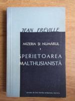 Anticariat: Jean Freville - Mizeria si numarul. Sperietoarea malthusianista