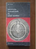 Jean Gimpel - Revolutia industriala in evul mediu