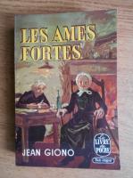 Anticariat: Jean Giono - Les ames fortes