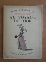 Anticariat: Jean Giraudoux - Supplement au voyage de Cook (1937)