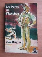 Anticariat: Jean Hougron - Les portes de l'aventure
