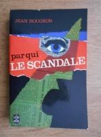 Anticariat: Jean Hougron - Par qui le scandale
