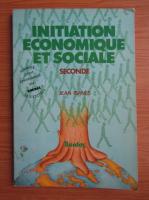 Anticariat: Jean Ibanes - Initiation economique et sociale