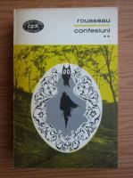 Jean Jacques Rousseau - Confesiuni (volumul 2)