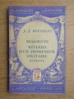 Anticariat: Jean Jacques Rousseau - Dialogues reveries d'un promeneur solitaire (1946)