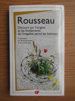 Jean Jacques Rousseau - Discours sur l'origine et les fondements de l'inegalite parmi les hommes
