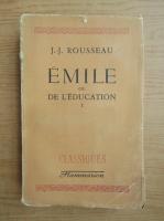 Anticariat: Jean Jacques Rousseau - Emile ou de l'education (volumul 1, 1930)