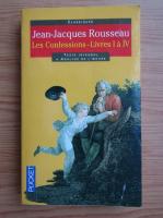 Jean Jacques Rousseau - Les confessions. Livres I a IV