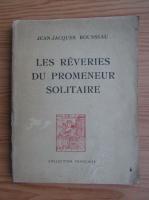 Jean Jacques Rousseau - Les reveries du promeneur solitaire (1946)