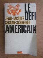 Jean Jacques Servan Schreiber - Le defi americain