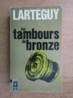 Anticariat: Jean Larteguy - Les tambours de bronze