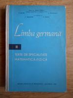 Jean Livescu - Limba germana. Texte de specialitate matematica-fizica (volumul 2)