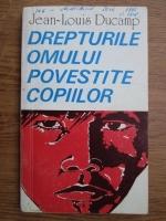 Jean Louis Ducamp - Drepturile omului povestite copiilor