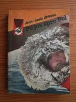 Jean Louis Etienne - Pe jos spre Pol