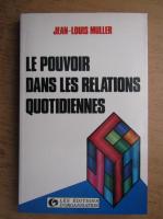 Jean-Louis Muller - Le pouvoir dans les relations quotidiennes