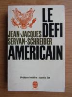Jean Louis Servan Schreiber - La defi americain