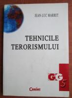 Anticariat: Jean Luc Marret - Tehnicile terorismului