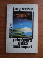 Anticariat: Jean Marie Gustave Le Clezio - Primavara si alte anotimpuri