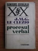 Anticariat: Jean-Marie Gustave Le Clezio - Procesul verbal