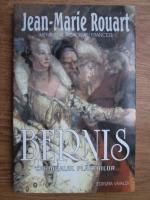 Anticariat: Jean Marie Rouart - Bernis, cardinalul placerilor