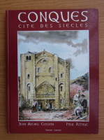 Anticariat: Jean Michel Cosson - Conques cite des siecles