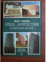 Anticariat: Jean Monda - Stilul arhitecturii contemporane