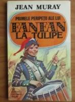 Anticariat: Jean Muray - Primele peripetii ale lui Fanfan La Tulipe