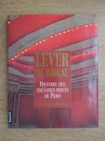 Anticariat: Jean Paul Caracalla - Lever de rideau. Histoire des theatres prives de Paris
