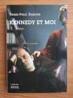 Anticariat: Jean-Paul Dubois - Kennedy et moi