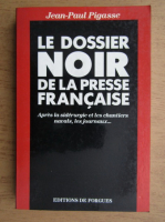 Jean-Paul Pigasse - Le dossier noir de la presse francaise